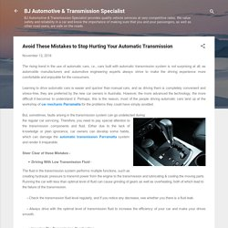 Avoid These Mistakes to Stop Hurting Your Automatic Transmission
