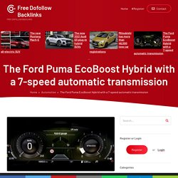 The Ford Puma EcoBoost Hybrid with a 7-speed automatic transmission