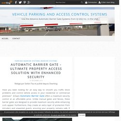 Automatic Barrier Gate - Ultimate Property Access Solution with Enhanced Security - Vehicle Parking and Access Control Systems