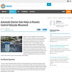 Automatic Barrier Gate Helps in Remote Control Vehicular Movement