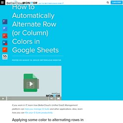 How to Automatically Alternate Row (or Column) Colors in Google Sheets - BetterCloud Monitor