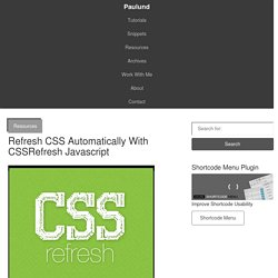 Refresh CSS Automatically With CSSRefresh Javascript