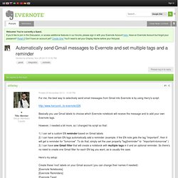 discussion.evernote.com/topic/48078-automatically-send-gmail-messages-to-evernote-and-set-multiple-tags-and-a-reminder/
