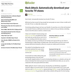 Hack Attack: Automatically download your favorite TV shows
