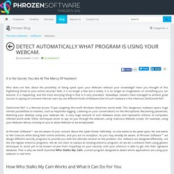 Detect automatically what program is using your webcam. - Phrozen Software