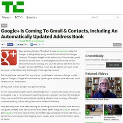 Google+ Is Coming To Gmail & Contacts, Including An Automatically Updated Address Book