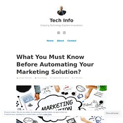 What You Must Know Before Automating Your Marketing Solution? – Tech Info