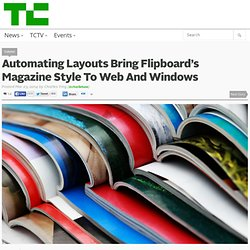 Automating Layouts Bring Flipboard's Magazine Style To Web And Windows