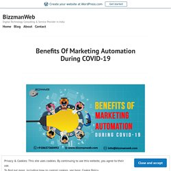 Benefits Of Marketing Automation During COVID-19 – BizzmanWeb