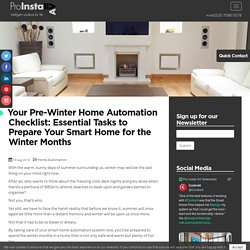 Your Pre-Winter Home Automation Checklist: Essential Tasks to Prepare Your Smart Home for the Winter Months