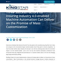Three Success Factors for Insuring Industry 4.0-enabled Machine Automation Can Deliver on the Promise of Mass Customization