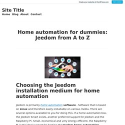 Home automation for dummies: Jeedom from A to Z – Site Title