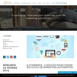 E-commerce : 4 astuces pour choisir ses outils de marketing automation. - Blog Digital Effervescence