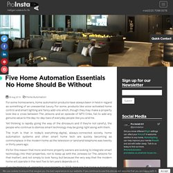 Five Home Automation Essentials No Home Should Be Without