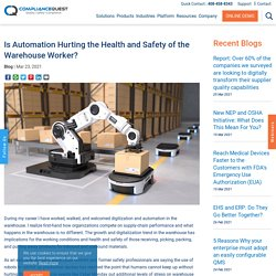 Is Automation Hurting the Health and Safety of the Warehouse Worker?