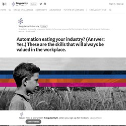 Automation eating your industry? These are the skills that will always be valued in the workplace.