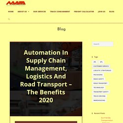 Automation In Supply Chain Management, Logistics And Road Transport – The Benefits 2020 - Navata