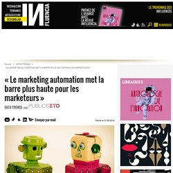 « Le marketing automation met la barre plus haute pour les marketeurs »