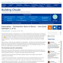 Automation – Orchestrator Back to Basics – Use Cases Spotlight (1 of 5) - Building Clouds Blog