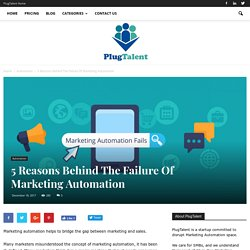 5 Reasons Behind The Failure Of Marketing Automation » PlugTalent Blog
