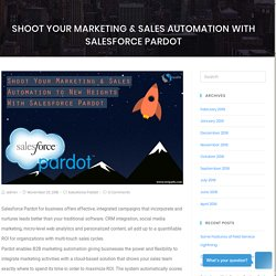 Shoot Your Marketing & Sales Automation With Salesforce Pardot - Suraj Tripathi