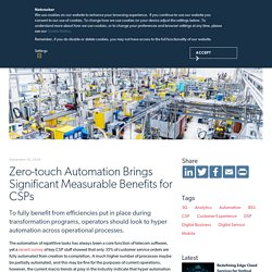 Zero-touch Automation Brings Significant Measurable Benefits for CSPs