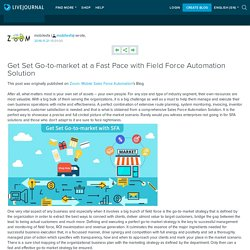 Get Set Go-to-market at a Fast Pace with Field Force Automation Solution: mobilesfa