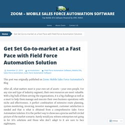 Get Set Go-to-market at a Fast Pace with Field Force Automation Solution