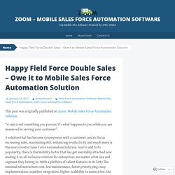Happy Field Force Double Sales – Owe it to Mobile Sales Force Automation Solution