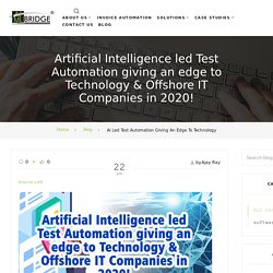 AI led Test Automation giving an edge to Technology & IT Companies
