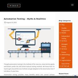 Automation Testing - Myths & Realities - VTEST Blog