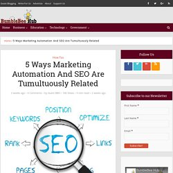 Five Ways Marketing Automation And SEO Are Tumultuously Related