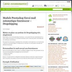 Module Prestashop Envoi mail automatique fournisseur – Dropshipping