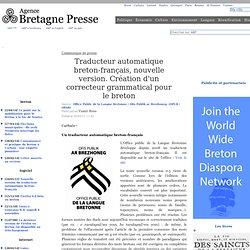 Traducteur automatique breton-français, nouvelle version. Création d'un correcteur grammatical pour le breton