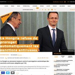 La Hongrie refuse de proroger automatiquement les sanctions antirusses