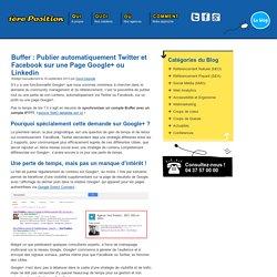 Buffer : Publier automatiquement Twitter et Facebook sur une Page Google+ ou Linkedin