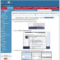 Agencer automatiquement à l'écran toutes les fenêtres ouvertes - Windows 7 et 8