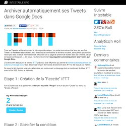 Archiver automatiquement ses Tweets dans Google Docs | INTESTABLE.ORG