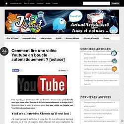 Comment lire une vidéo Youtube en boucle automatiquement ? [astuce]