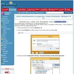 Lancer automatiquement un programme / script à la fermeture - Windows 7 et 8.1