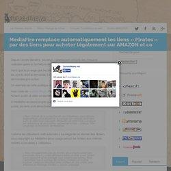 MediaFire remplace automatiquement les liens «Pirates» par des liens pour acheter légalement sur AMAZON et co