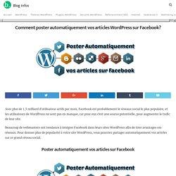 Comment poster automatiquement vos articles WordPress sur Facebook?