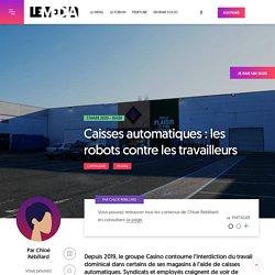Caisses automatiques : les robots contre les travailleurs