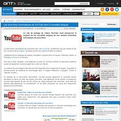 Les sous-titres automatiques de YouTube dans 6 nouvelles langues