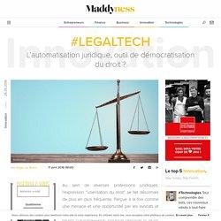 #LegalTech : L'automatisation juridique, outil de démocratisation du droit ? - Maddyness