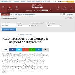 Automatisation : peu d'emplois risquent de disparaître
