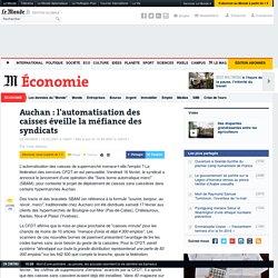 Auchan : l'automatisation des caisses éveille la méfiance des syndicats