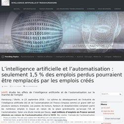L'intelligence artificielle et l'automatisation : seulement 1,5 % des emplois perdus pourraient être remplacés par les emplois créés – Intelligence Artificielle et Transhumanisme