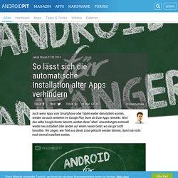 So lässt sich die automatische Installation alter Apps verhindern - AndroidPIT