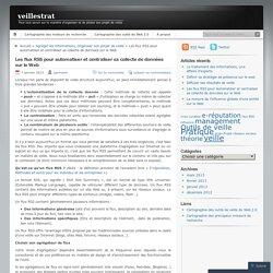Les flux RSS pour automatiser et centraliser sa collecte de données sur le Web